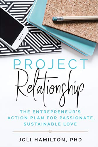 Project Relationship: The Entrepreneur's Action Plan for Passionate, Sustainable Love Cover