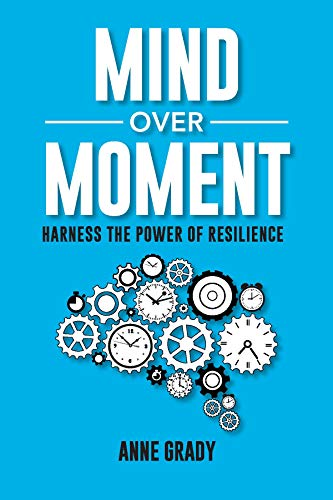 Mind Over Moment: Harness the Power of Resilience Cover