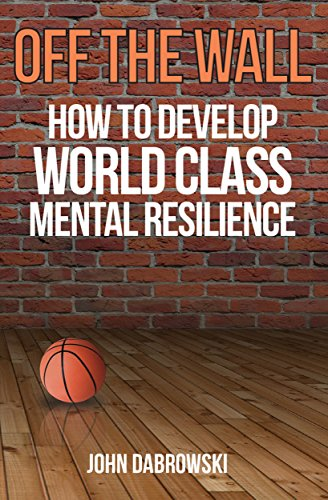Off The Wall: How to develop World class mental resilience Cover