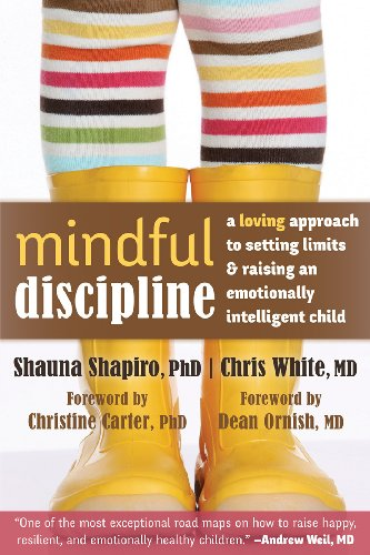 Mindful Discipline: A Loving Approach to Setting Limits and Raising an Emotionally Intelligent Child Cover