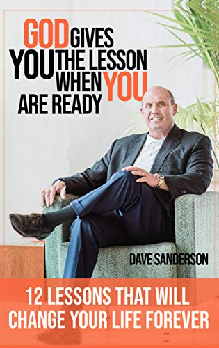 God gives you the Lesson when YOU are Ready!: 12 Life Lessons That Will Change Your Life Forever Cover