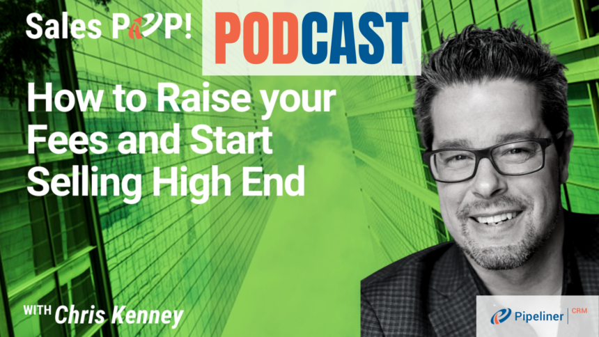 🎧  How to Raise your Fees and Start Selling High End