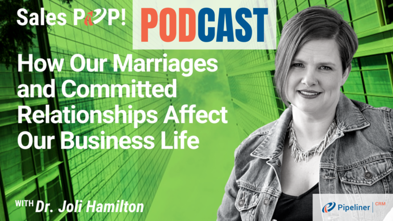 🎧  How Marriage and Committed Relationships Affect Our Business Life