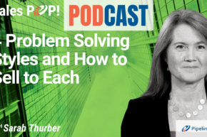 🎧  4 Problem Solving Styles and How to Sell to Each