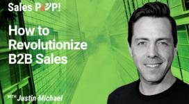 How to Revolutionize B2B Sales (video)