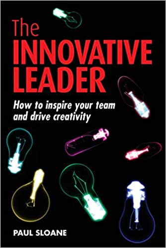 The Innovative Leader: How to Inspire Your Team and Drive Creativity Cover