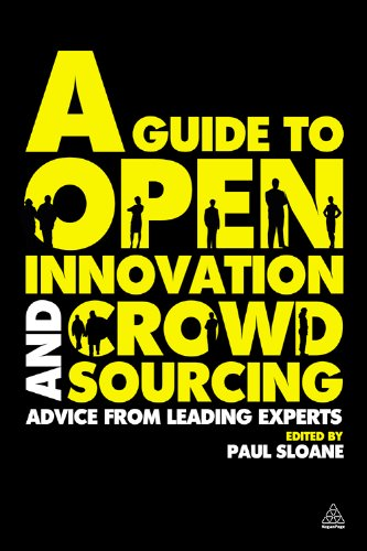 A Guide to Open Innovation and Crowdsourcing: Advice from Leading Experts in the Field Cover