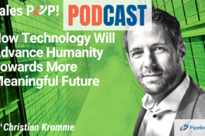 🎧   How Technology Will Advance Humanity Towards More Meaningful Future