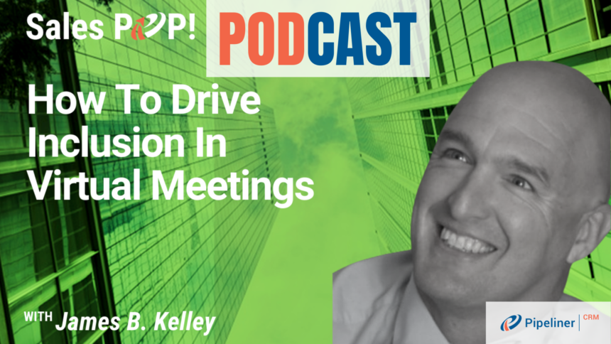 🎧  How To Drive Inclusion In Virtual Meetings