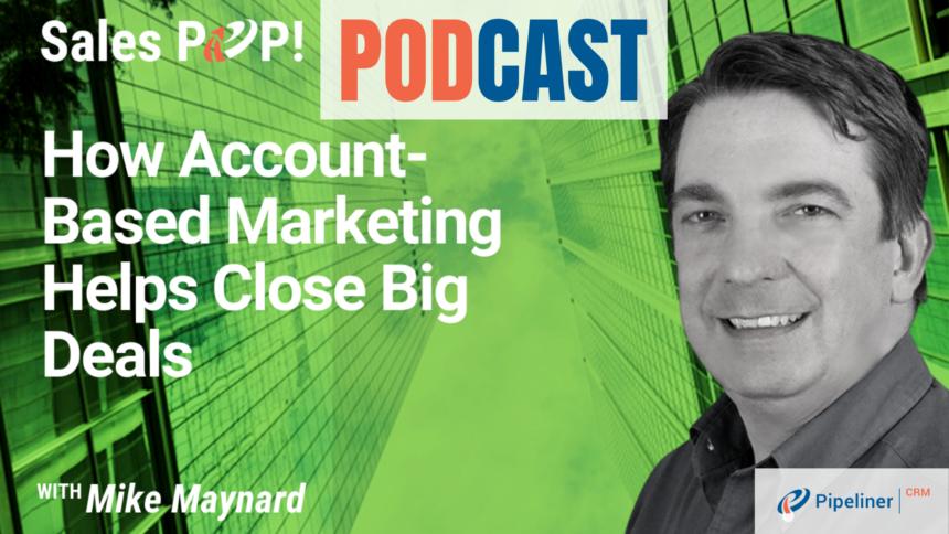 🎧  How Account Based Marketing Helps Close Big Deals