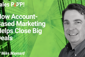 How Account Based Marketing Helps Close Big Deals (video)