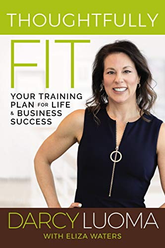 Thoughtfully Fit: Your Training Plan for Life and Business Success Cover