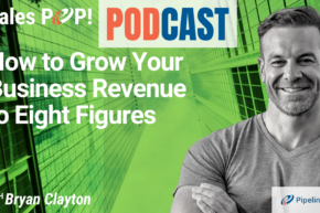 🎧  How to Grow Your Business Revenue to Eight Figures
