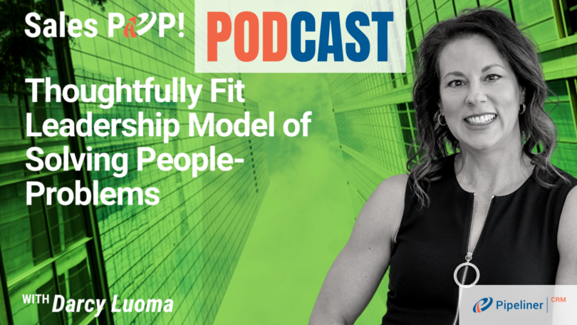 🎧  Thoughtfully Fit Leadership Model of Solving People-Problems