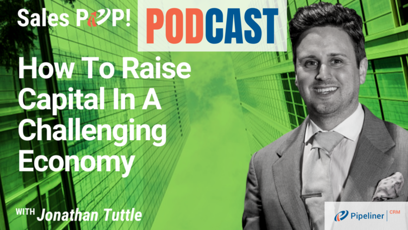 🎧  How To Raise Capital In A Challenging Economy