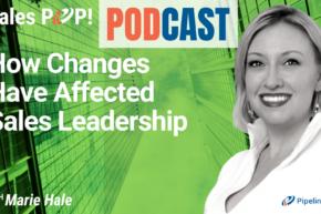 🎧 How Changes Have Affected Sales Leadership