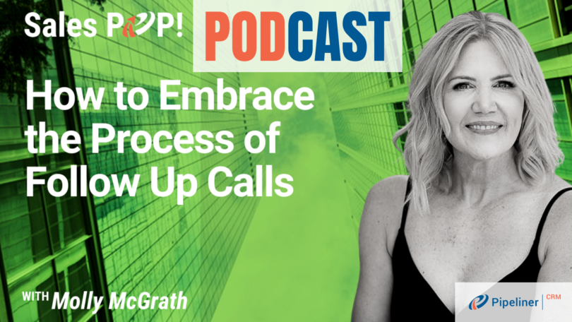 🎧  How to Embrace the Process of Follow Up Calls