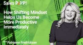 How Shifting Mindset Helps Us Become More Productive Immediately (video)