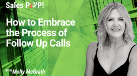 How to Embrace the Process of Follow Up Calls (video)