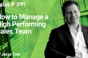How to Manage a High Performing Sales Team (video)
