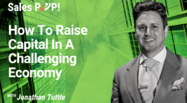 How To Raise Capital In A Challenging Economy (video)