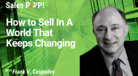 How to Sell in a World That Never Stops Changing (video)