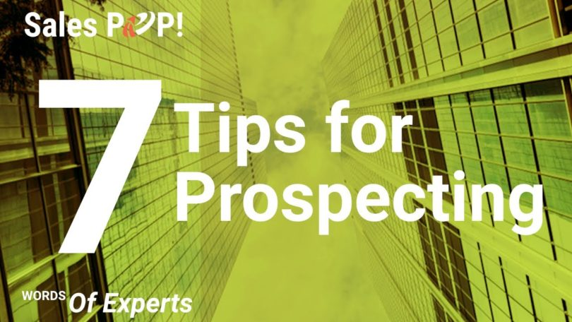 7 Prospecting Tips from 7 Experts