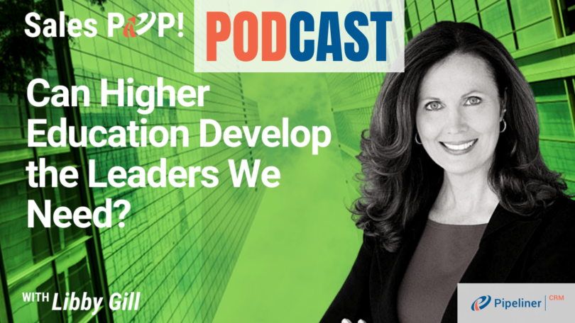 🎧  Can Higher Education Develop the Leaders We Need?