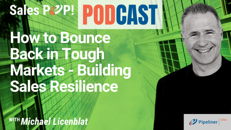 🎧   How to Bounce  Back in Tough Markets – Building Sales Resilience