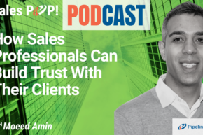 🎧   How Sales Professionals Can Build Trust With Their Clients