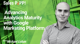 Advancing Analytics Maturity with Google Marketing Platform (video)