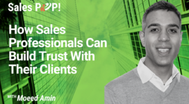 How Sales Professionals Can Build Trust With Their Clients (video)
