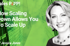 How Scaling Down Allows You To Scale Up