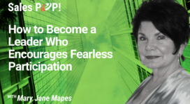 How to Become a Leader Who Encourages Fearless Participation (video)