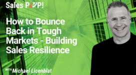 How to Bounce  Back in Tough Markets – Building Sales Resilience (video)