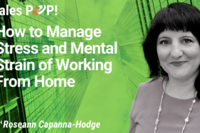 How to Manage Stress and Mental Strain of Working From Home (video)