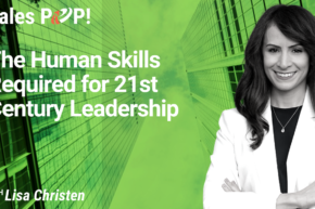 The Human Skills Required for 21st Century Leadership (video)