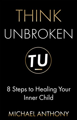 Think Unbroken: 8 Steps to Healing Your Inner Child Cover