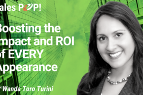 Boosting the Impact and ROI of EVERY Appearance (video)