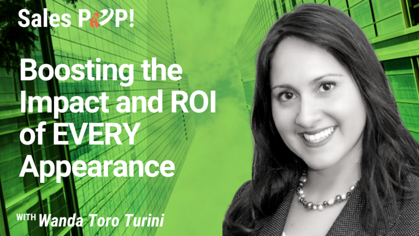 Boosting the Impact and ROI of EVERY Appearance