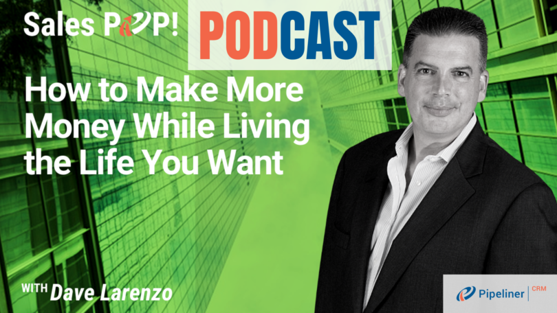 🎧  How to Make More Money While Living the Life You Want