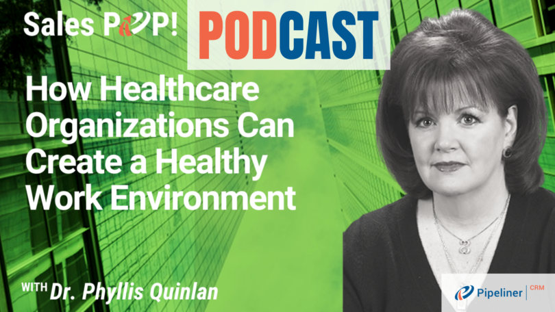 🎧  How Healthcare Organizations Can Create a Healthy Work Environment