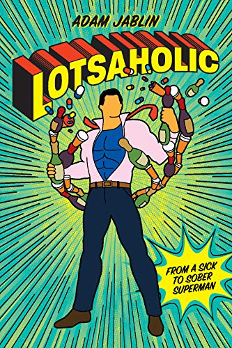 Lotsaholic: From a Sick to Sober Superman Cover
