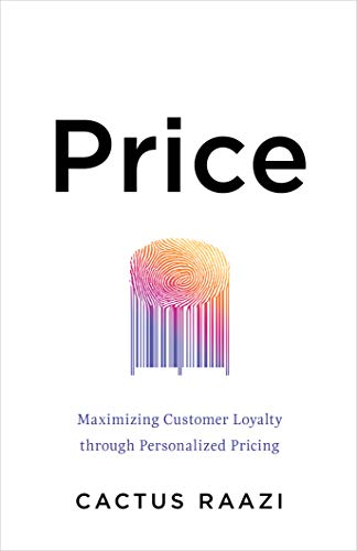 Price: Maximizing Customer Loyalty through Personalized Pricing Cover