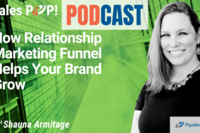 🎧  How Relationship Marketing Funnel Helps Your Brand Grow