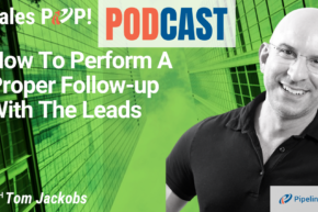 🎧 How To Perform A Proper Follow-up With The Leads