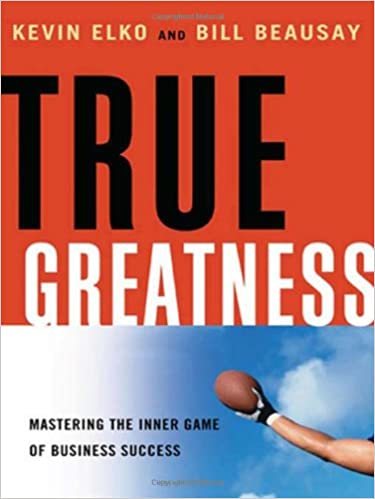 True Greatness: Mastering the Inner Game of Business Success Cover