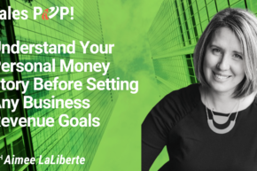 Understand Your Personal Money Story Before Setting Any Business Revenue Goals (video)