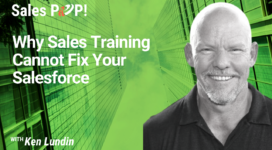 Why Sales Training Cannot Fix Your Salesforce (video)