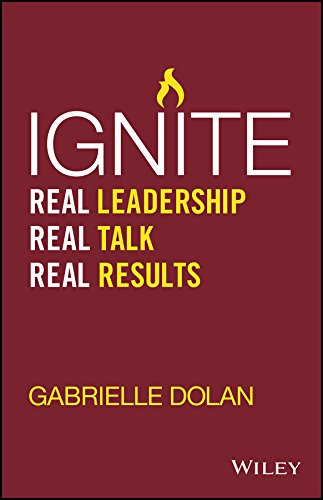Ignite: Real Leadership, Real Talk, Real Results Cover